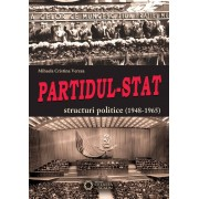 Partidul-Stat. Structuri politice (1948-1965) (eBook)