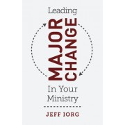 Leading Major Change in Your Ministry
