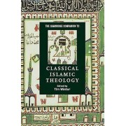 The Cambridge Companion to Classical Islamic Theology by Tim Winter