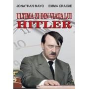 Ultima zi din viata lui Hitler - Jonathan Mayo Emma Craigie