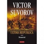 Ultima republica. Volumul III Dezastrul
