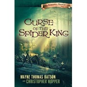 Curse of the Spider King: The Berinfell Prophecies Series - Book One, Paperback/Wayne Thomas Batson