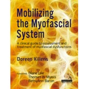 Mobilizing the Myofascial System - Integrating treatment of the lymph, fascia and nervous system (Killens Doreen)(Paperback) (9781909141902)