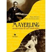 Mgs Press Mayerling. Anatomia di un omicidio Amodeo FabioCereghino Mario Josè(eBook)