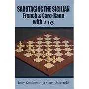 Carte : Sabotaging the Sicilian, French and Caro-Kann Defenses with 2.b3 - Jerzy Konikowski Marek Soszynski