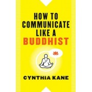 How to Communicate Like a Buddhist, Paperback