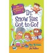 My Weirder-est School: Dr. Snow Has Got to Go!/Dan Gutman