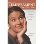 The Temperament God Gave You: The Classic Key to Knowing Yourself, Getting Along with Others, and Growing Closer to the Lord, Paperback