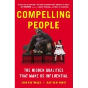 Compelling People: The Hidden Qualities That Make Us Influential, Paperback