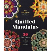 Quilled Mandalas: 30 Paper Projects for Creativity and Relaxation, Paperback
