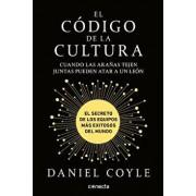 El C digo de la Cultura: El Secreto de Los Equipos M s Exitosos del Mundo / The Culture Code, Paperback/Daniel Coyle
