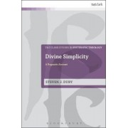 Divine Simplicity: A Dogmatic Account, Paperback