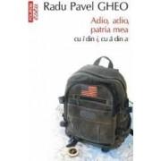 Eseu - Adio adio patria mea - Radu Pavel Gheo