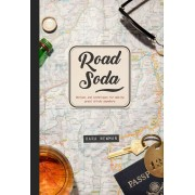 Road Soda: Recipes and Techniques for Making Great Cocktails, Anywhere, Hardcover
