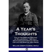 A Year's Thoughts: Collected from the Writings of William Doyle - 365 Daily Devotionals of Christian Advice for Life and Spiritual Well-b, Paperback/William Joseph Gabriel Doyle