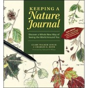 Keeping a Nature Journal: Discover a Whole New Way of Seeing the World Around You, Paperback/Clare Walker Leslie