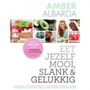Eet jezelf mooi slank & gelukkig Amber Albarda
