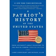 A Patriot's History of the United States: From Columbus's Great Discovery to America's Age of Entitlement, Revised Edition, Paperback/Larry Schweikart