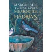 Memoriile lui Hadrian - Marguerite Yourcenar