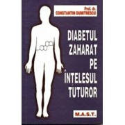 Diabetul zaharat pe intelesul tuturor/Constantin Dumitrescu