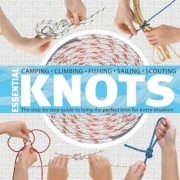 Essential Knots: The Step-By-Step Guide to Tying the Perfect Knot for Every Situation [With Rope], Hardcover