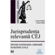 Jurisprudenta relevanta CEJ privind cooperarea judiciara in materie civila - Laura Andrei Laura Rad