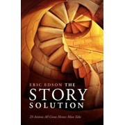 The Story Solution: 23 Actions All Great Heroes Must Take, Paperback/Eric Edson