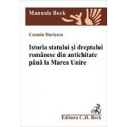 Istoria statului si dreptului romanesc din antichitate si pana la Marea Unire.