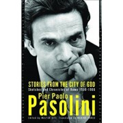 Stories from the City of God: Sketches and Chronicles of Rome, Paperback/Pier Paolo Pasolini