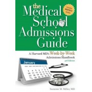 The Medical School Admissions Guide: A Harvard MD's Week-By-Week Admissions Handbook, 3rd Edition, Paperback