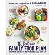 The Feel-Good Family Food Plan: Everything You Need to Feed Your Family Well, Every Day, Paperback/Joanna McMillan