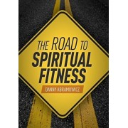 The Road to Spiritual Fitness: A Five-Step Plan for Men, Paperback/Daniel Abramowicz