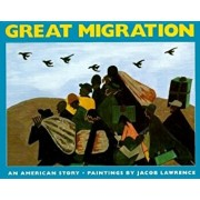 The Great Migration: An American Story, Paperback/Jacob Lawrence