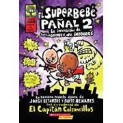 El Superbebe Panal '2: La Invasion de Los Ladrones de Inodoros: (Spanish Language Edition of Super Diaper Baby '2: The Invasion of the Potty Snatchers, Paperback/Dav Pilkey