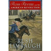 Rush Revere and the American Revolution: Time-Travel Adventures with Exceptional Americans, Hardcover/Rush Limbaugh