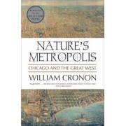 Nature's Metropolis: Chicago and the Great West, Paperback