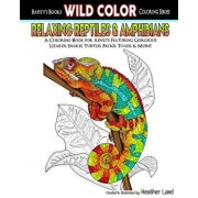 Relaxing Reptiles & Amphibians: Adult Coloring Book, Paperback/Heather Land