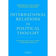 International Relations in Political Thought: Texts from the Ancient Greeks to the First World War, Paperback/Chris Brown