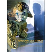 Writers Who Love Too Much: New Narrative Writing 1977-1997, Paperback