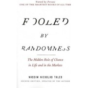 Fooled by Randomness The Hidden Role of Chance in Life and in the Markets