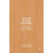 The History of Human Resource Development: Understanding the Unexplored Philosophies, Theories, and Methodologies