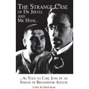 Strange Case of Dr Jekyll and Mr Hyde as Told to Carl Jung by an Inmate of Broadmoor Asylum, Paperback/Ryan Mark