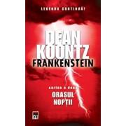 Orasul noptii, Frankenstein, Vol. 2/Dean Koontz