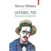Ulysses, 732. Romanul romanului/Mircea Mihaies