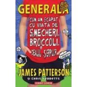 Generala vol.4 Cum am scapat cu viata de smecheri - James Patterson