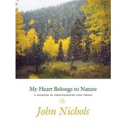 My Heart Belongs to Nature: A Memoir in Photographs and Prose
