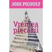 Vremea plecarii - Jodi Picoult