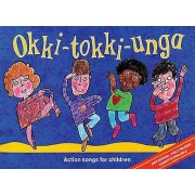 OkkiTokkiUnga Action Songs for Children by Illustrated by David Mc...