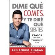 Dime Que Comes y Te Dire Que Sientes (Think Skinny, Feel Fit Spanish Edition): 7 Pasos Para Liberar La Gordura Emocional y Transformar Tu Vida, Paperback