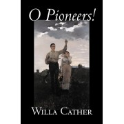 O Pioneers! by Willa Cather, Fiction, Literary, Classics, Paperback/Willa Cather